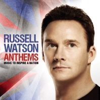RUSSELL WATSON - ANTHEMS: MUSIC TO INSPIRE A NATION