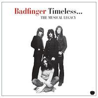 BADFINGER - TIMELESS... THE MUSICAL LEGACY