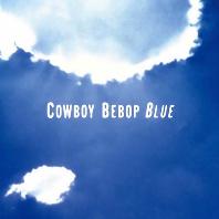 COWBOY BEBOP: BLUE [카우보이 비밥: 블루]