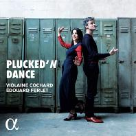 PLUCKED` N DANCE [플럭트 앤 댄스: 하프시코드와 재즈 피아노로 연주하는 무곡 - 코샤르, 페를레]