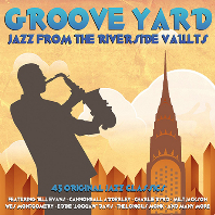 GROOVE YARD: JAZZ FROM THE RIVERSIDE VAULTS
