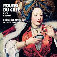 ROUTES DU CAFE/ ENSEMBLE MASQUES, OLIVIER FORTIN [커피의 전파 경로를 따라: 바흐: 커피 칸타타 외 - 앙상블 마스크, 올리비에 포르탱]
