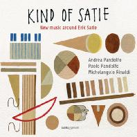 KIND OF SATIE: NEW MUSIC AROUND ERIK SATIE/ ANDREA PANDOLFO, PAOLO PANDOLFO, MICHELANGELO RINALDI [에릭 사티를 중심으로 한 새로운 음악 - 판돌포 & 리날디]