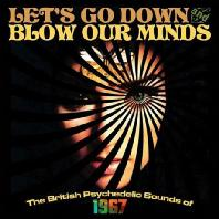 LET`S GO DOWN AND BLOW OUR MINDS