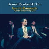 KONRAD PASZKUDZKI TRIO - ISN`T IT ROMANTIC: RICHARD RODGERS SONGBOOK [HYPER MAGNUM SOUND]