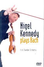 Johann Sebastian Bach/ Nigel Kennedy Plays Bach