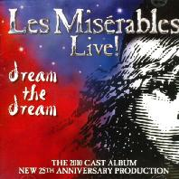 LES MISERABLES LIVE: DREAM THE DREAM [THE 2010 CAST ALBUM] [레 미제라블: 25주년기념 라이브 앨범]