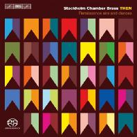 THEN: RENAISSANCE AIRS AND DANCES/ STOCKHOLM CHAMBER BRASS [SACD HYBRID]