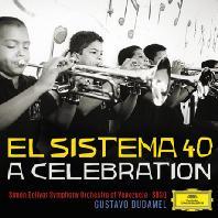 EL SISTEMA 40: A CELEBRATION/ GUSTAVO DUDAMEL [엘 시스테마 40: 셀러브레이션 - 구스타보 두다멜]