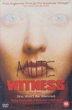 무언의 목격자 [MUTE WITNESS]