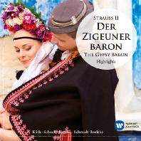 DER ZIGEUNER BARON: THE GYPSY BARON HIGHLIGHTS [INSPIRATION] [요한 슈트라우스 2: 집시 남작 하이라이트]