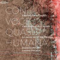 CON VOCE QUASI HUMANA: VOCAL MUSIC OF THE TRECENTO/ ENSEMBLE PERLARO, LORENZA DONADINI [트레첸토 시대의 성악 작품들 - 앙상블 페를라로]