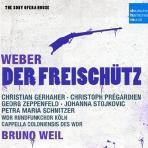 CARL MARIA VON WEBER - DER FREISCHUTZ/ BRUNO WEIL [THE SONY OPERA HOUSE]