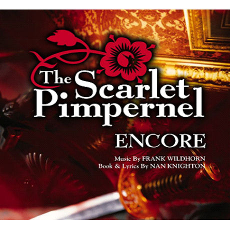 THE SCARLET PIMPERNEL ENCORE: 1998 BROADWAY REVIVAL CAST [뮤지컬 스칼렛 핌퍼넬: 앙코르]