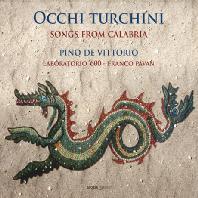 OCCHI TURCHINI: SONGS FROM CALABRIA/ PINO DE VITTORIO [피노 데 비토리오: 푸른 눈동자 - 칼라브리아의 음악]