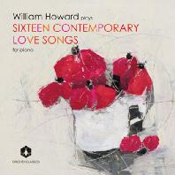 SIXTEEN CONTEMPORARY LOVE SONGS FOR PIANO/ WILLIAM HOWARD [윌리엄 하워드: 우리 시대의 사랑 노래]