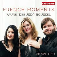 FRENCH MOMENTS/ NEAVE TRIO [포레, 드뷔시, 루셀: 프렌치 모멘트 - 니브 트리오]