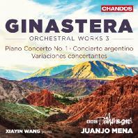 ORCHESTRAL WORKS 3 [히나스테라: 오케스트라 작품 3 - 피아노 협주곡 1번, 아르헨티나 협주곡, 콘체르탄테 변주곡]