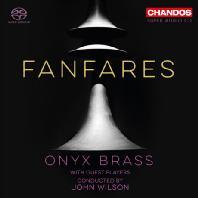 FANFARES/ JOHN WILSON [SACD HYBRID] [오닉스 브라스 밴드: 팡파레 - 초대 관악기, 타악기 연주자들]