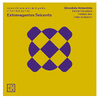 EXTRAVAGANTES SEICENTO/ GIRANDOLE ARMONICHE [비버, 슈멜처, 알베르티니: 바이올린과 비올라 다 감바 소나타 - 지란돌 아르모니케 앙상블]