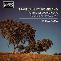 TRAVELS IN MY HOMELAND/ JOANA GAMA [바스케스-디아스 & 로페스-그라샤: 포르투갈 피아노 음악 - 호아나 가마]