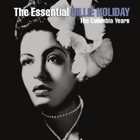THE ESSENTIAL <!HS>BILLIE<!HE> HOLIDAY: THE COLUMBIA YEARS