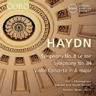 SYMPHONY NO.8 'LE SOIR' & 84, VIOLIN CONCERTO/ AISSLINN NOSKY, HARRY CHRISTOPHERS [하이든: 교향곡 8. 84번 & 바이올린 협주곡 A장조 - 크리스토퍼스]
