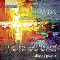 THE SEVEN LAST WORDS OF OUR SAVIOUR ON THE CROSS/ CALLINO QUARTET [하이든: 십자가 위의 일곱 말씀(현악 4중주) - 칼리노 사중주단]