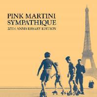 PINK MARTINI - SYMPATHIQUE [20주년 기념반]