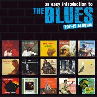 AN EASY INTRODUCTION TO THE BLUES: TOP-15 ALBUMS [20PAGE BOOKLET]