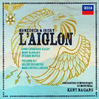 L'AIGLON/ KENT NAGANO [오네게르 & 이베르: 오페라 <레글롱>]
