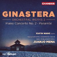 ORCHESTRAL WORKS 2 - PIANO CONCERTO NO.2 & PANAMBI/ XIAYIN WANG, JUANJO MENA [히나스테라: 관현악 작품 2집: 피아노 협주곡 2번 & 파남비]
