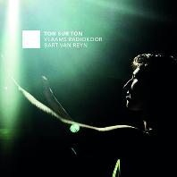 TON SUR TON: CHORAL MUSIC/ VLAAMS RADIOKOOR, BART VAN REYN [소리 위의 소리: 아카펠라 합창곡집 - 플랑드르 라디오 합창단]