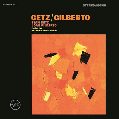 GETZ/ GILBERTO [50주년 기념 앨범: 모노버전]
