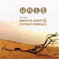 UNIT: FEATURING MAUCHA ADNET & GUSTAVO BERGALLI