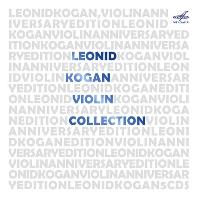 VIOLIN COLLECTION [ANNIVERSARY EDITION] [레오니드 코간: 탄생 95주년 기념 에디션]