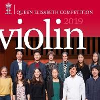 QUEEN ELISABETH COMPETITION: VIOLIN [2019년 퀸 엘리자베스 콩쿠르: 바이올린]