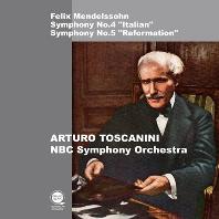 "SYMPHONY NOS.4 & 5/ ARTURO TOSCANINI [멘델스존: 교향곡 4번 ""이탈리아"" & 5번 ""종교 개혁"" - 토스카니니]"