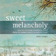 SWEET MELANCHOLY: WORKS FOR VIOL CONSORT FROM BYRD TO PURCELL/ CELLINI CONSORT [달콤한 멜랑콜리: 버드에서 퍼셀에 이르는 비올 콘소트 음악 - 첼리니 콘소트]