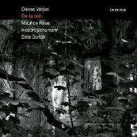 DE LA NUIT/ DENES VARJON [라벨: 밤의 가스파르, 슈만: 환상소곡, 바르톡: 야외에서 - 데네시 바르욘]