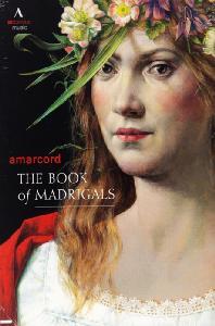 THE BOOK OF MADRIGALS [아마코드: 16세기 마드리갈]
