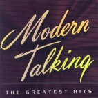 MODERN TALKING - THE GREATEST HITS