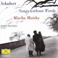 SONGS WITHOUT WORDS/ MISCHA MAISKY, DARIA HOVORA [미샤 마이스키: 슈베르트 무언가 - 첼로와 피아노를 위한 가곡 편곡집]