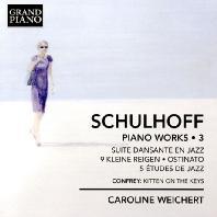 PIANO WORKS VOL.3/ CAROLINE WEICHERT [슐호프: 피아노 독주곡 모음 3집]