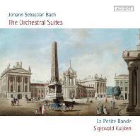 THE ORCHESTRAL SUITES/ LA PETITE BANDE, SIGISWLD KUIJKEN