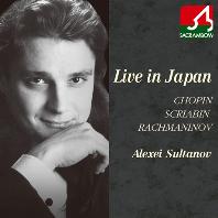 LIVE IN JAPAN: CHOPIN, SCRIABIN, RACHMANINOV [알렉세이 술타노프의 일본 실황 콘서트]