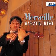MERVEILLE/ MASAYUKI KINO [키노 마사유키: 무반주 초절기교 명곡집]