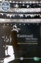 클린트 이스트우드의 영화 속 째즈여행 [EASTWOOD AFTER HOURS: LIVE AT THE CARNEGIE HALL] [11년 7월 워너 2차 8800 프로모션]