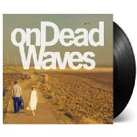 ON DEAD WAVES [LIMITED SIGNED EDITION] [LP]