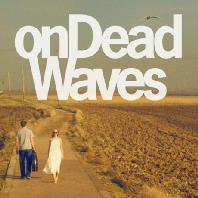 ON DEAD WAVES [DIGIPACK]